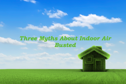 Three Indoor Air Myths Busted