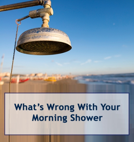 What's Wrong With Your Morning Shower
